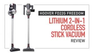 Hoover FD22G Freedom Review Lithium 2-in-1 Cordless Stick Vacuum