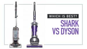 Shark vs Dyson: Which is Best? In-Depth Comparison