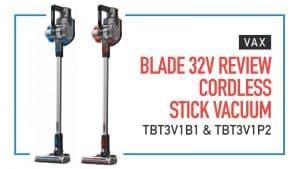 Vax Blade 32v Review Cordless Stick Vacuum TBT3V1B1 & TBT3V1P2