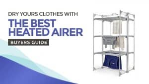 Dry Your Clothes with the Best Heated Airer – Buyer's Guide