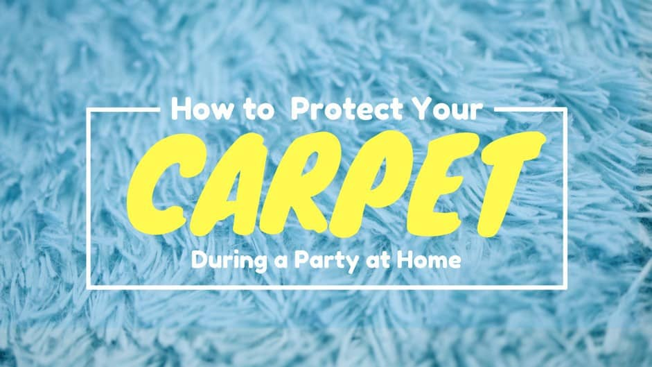 How to Protect Your Carpet During a Party at Home