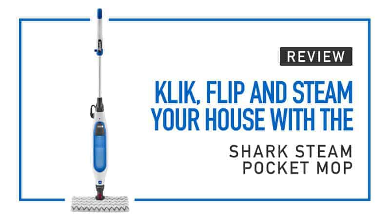 Klik, Flip, and Steam Your House with the Shark Steam Pocket Mop Review
