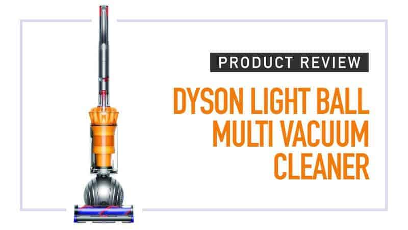 Product Review--Dyson Light ball Multi Vacuum Cleaner