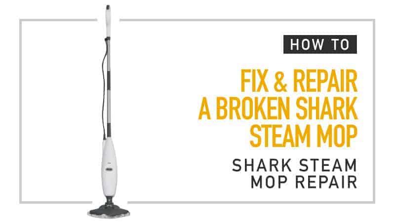 Shark Steam Mop Repair How To Fix Amp Repair A Broken