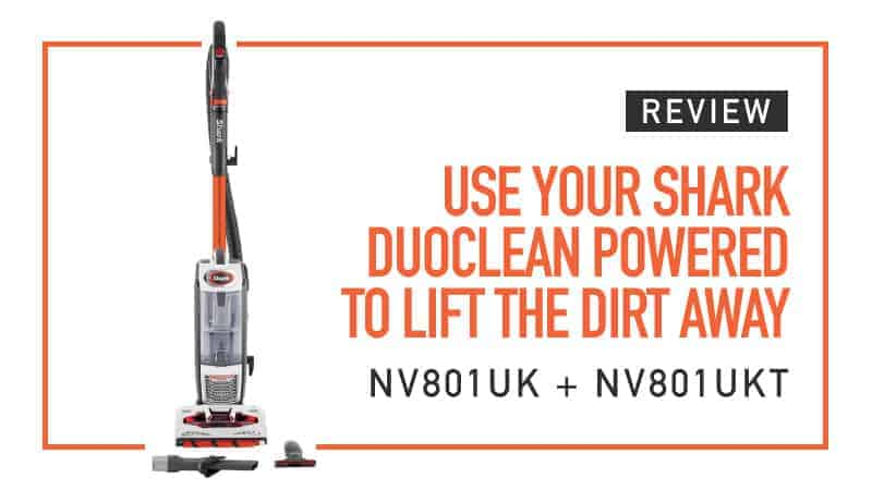 Use Your Shark Duo Clean Powered to Lift the Dirt Away – NV801UK and NV801UKT Review