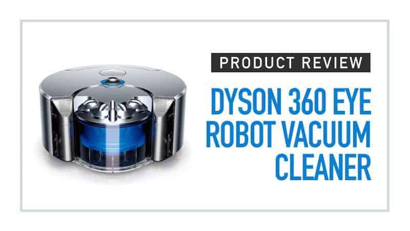 Product Review--Dyson 360 Eye Robot Vacuum Cleaner