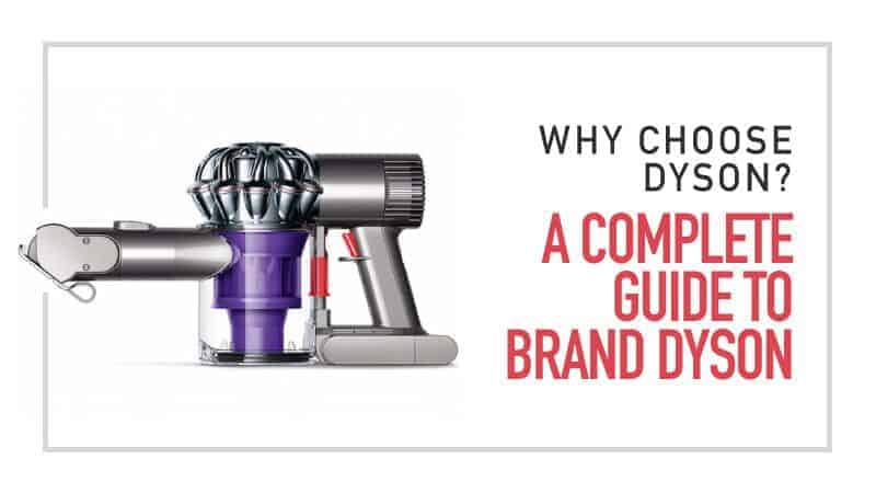 Why Choose Dyson - A Complete Guide to Brand Dyson – Smart Vacs