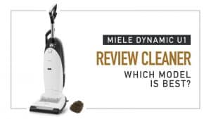 Miele Dynamic U1 Review Cleaner - Which Model is Best?