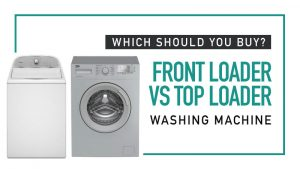 Front Loader vs Top Loader Washing Machine – Which Should You Buy?