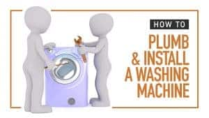 How to Plumb and Install a Washing Machine