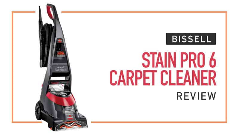 Bissell Stain Pro 6 Review