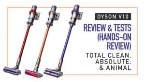 Dyson V10 Review with test results