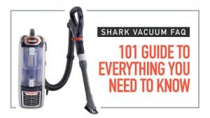 Sharf FAq - All You Need to Know about your Shark Vacuum Cleaner