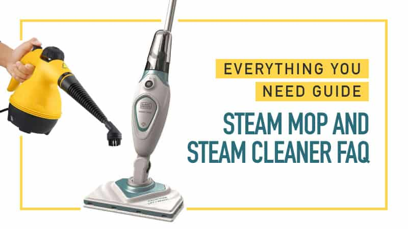 Steam-Mop-and-Steam-Cleaner-FAQ-Everything-you-Need-Guide
