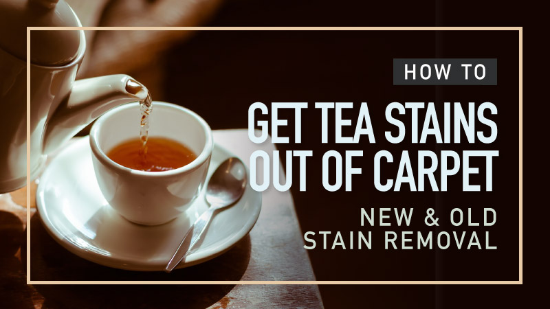 How-To-Get-Tea-Stains-Out-Of-Carpet-New-and-Old-Stain-Removal
