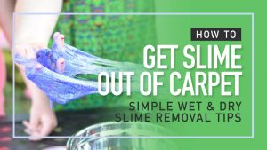 How-to-get-slime-out-of-carpet-simple-wet-and-dry-slime-removal-tips