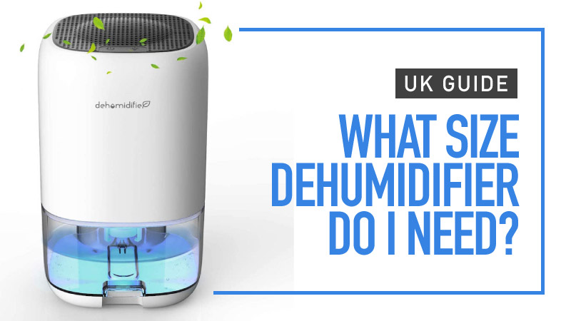 What-Size-Dehumidifier-Do-I-Need-UK-Guide