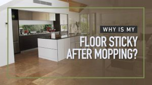 Why-is-my-Floor-Sticky-After-Mopping