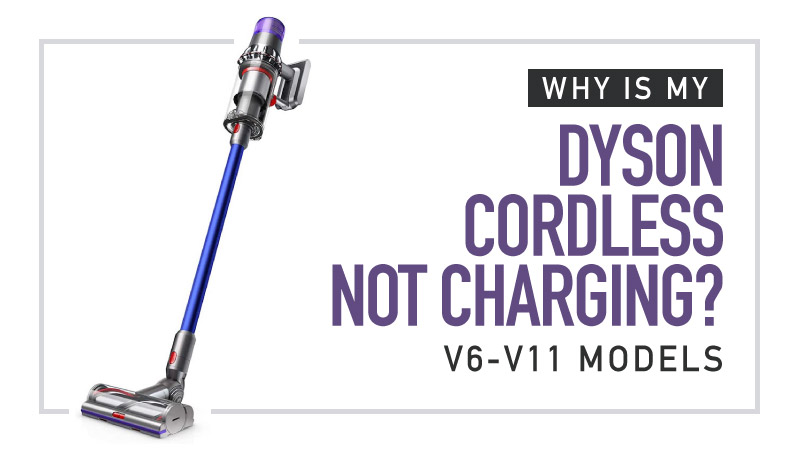 Why-is-my-dyson-cordless-not-charging-v6-v11-models
