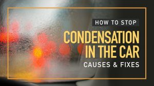 How-to-Stop-Condensation-in-The-Car-Causes-and-Fixes