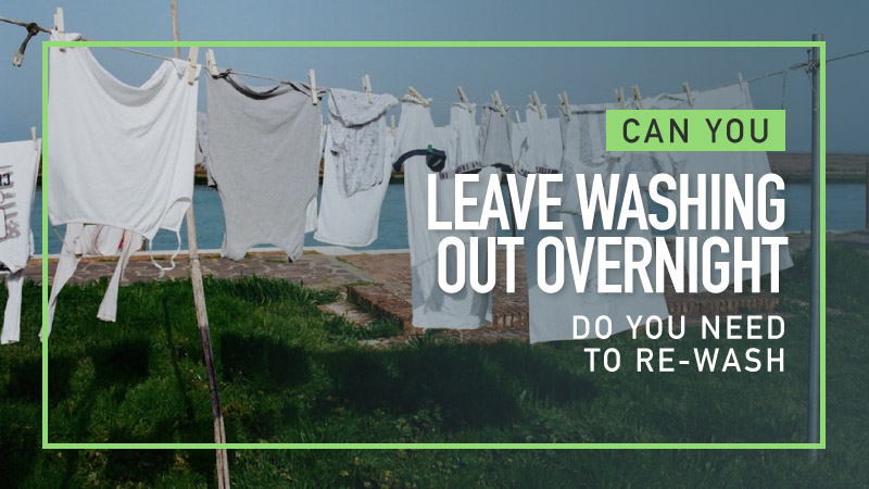 Can-You-Leave-washing-Out-Overnight-Do-You-Need-To-Re-wash