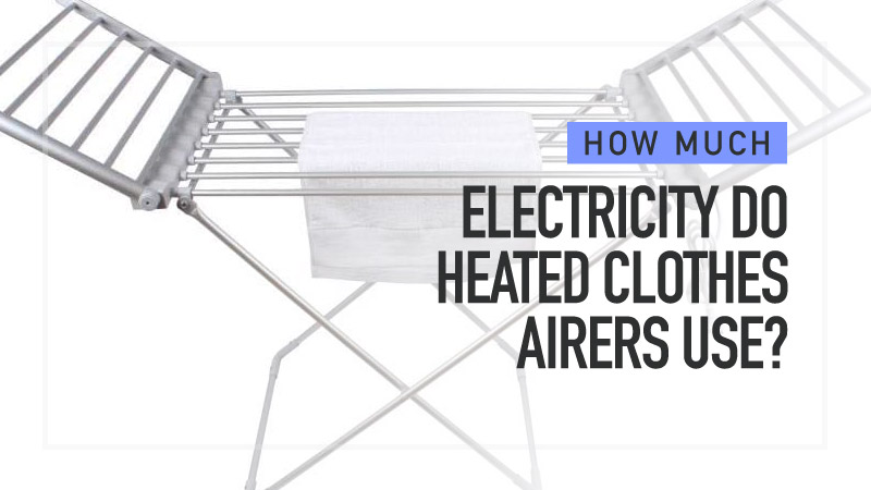 How-Much-Electricity-Do-Heated-Clothes-Airers-Use